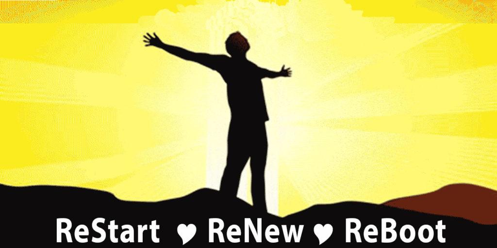 ReStart-ReNew-ReBoot